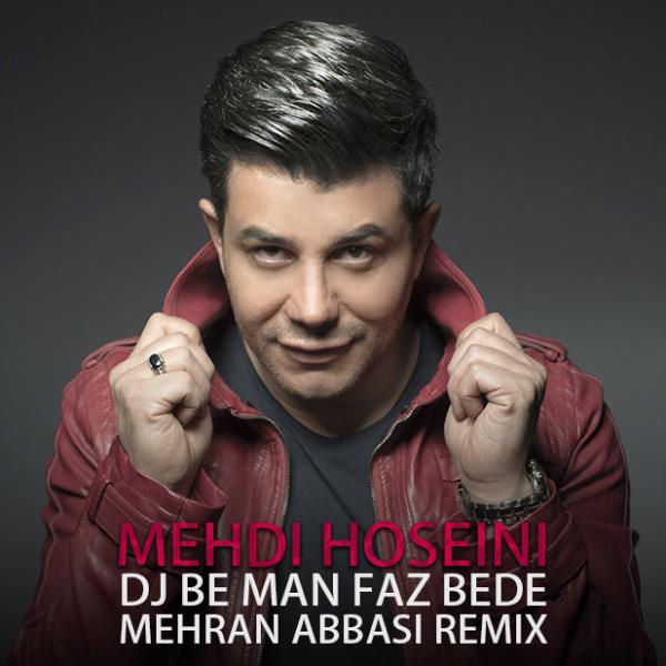 Mehdi Hosseini - DJ Be Man Faz Bede (Mehran Abbasi Remix) Song'
