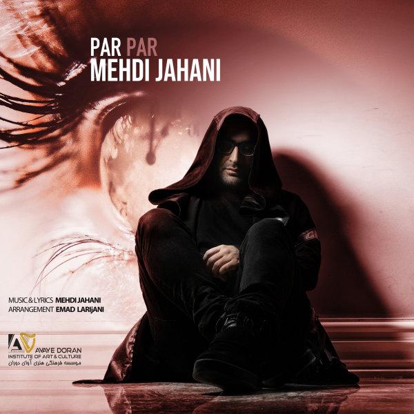 Mehdi Jahani - Par Par Song | مهدی جهانی پر پر'