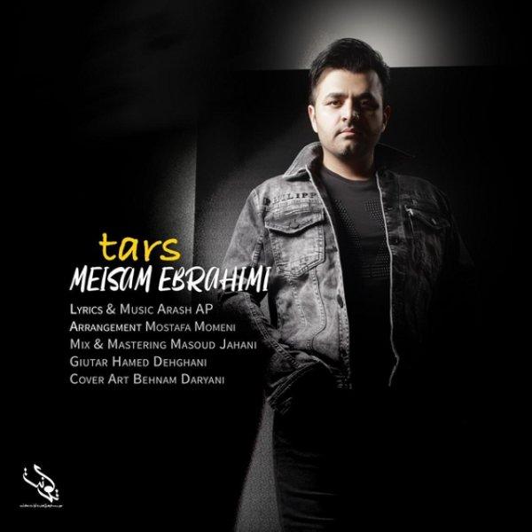 Meysam Ebrahimi - Tars Song   میثم ابراهیمی ترس'