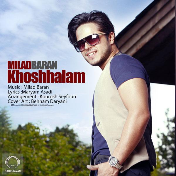 Milad Baran - Khoshhalam Song   میلاد باران خوشحالم'