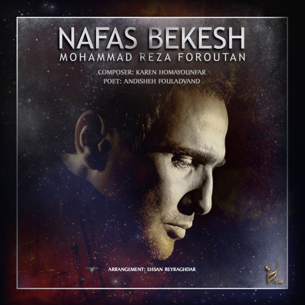 Mohammadreza Foroutan - Nafas Bekesh Song'
