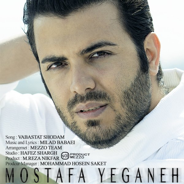 Mostafa Yeganeh - Vabastat Shodam Song'
