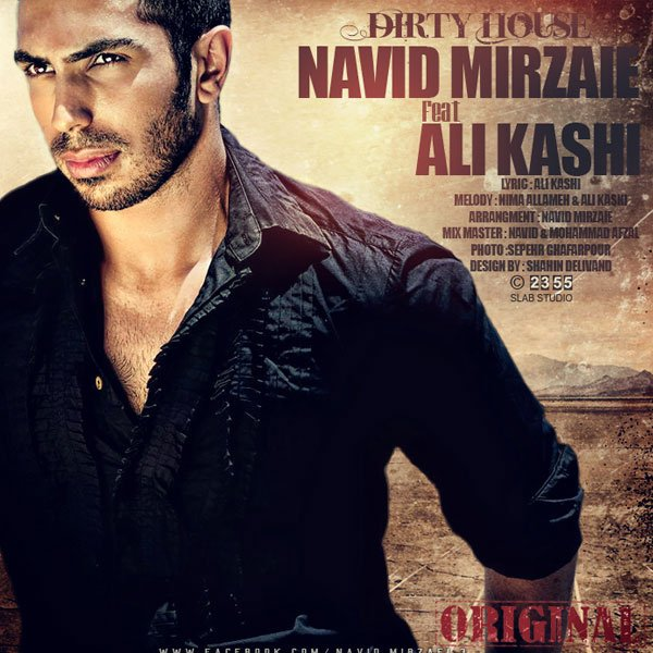 Navid Mirzaie - Dirty House (Ft Ali Kashi) Song'