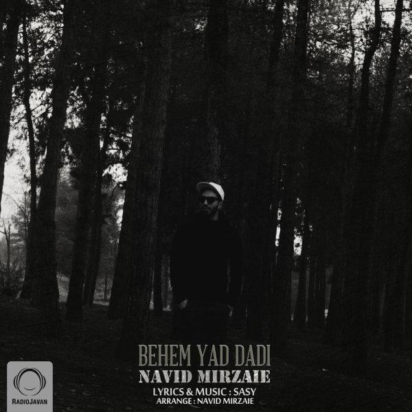 Navid Mirzaie - Behem Yad Dadi Song'