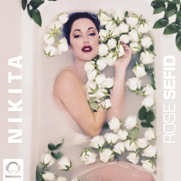 Nikita - Rose Sefid Song   نیکیتا رز سفید'