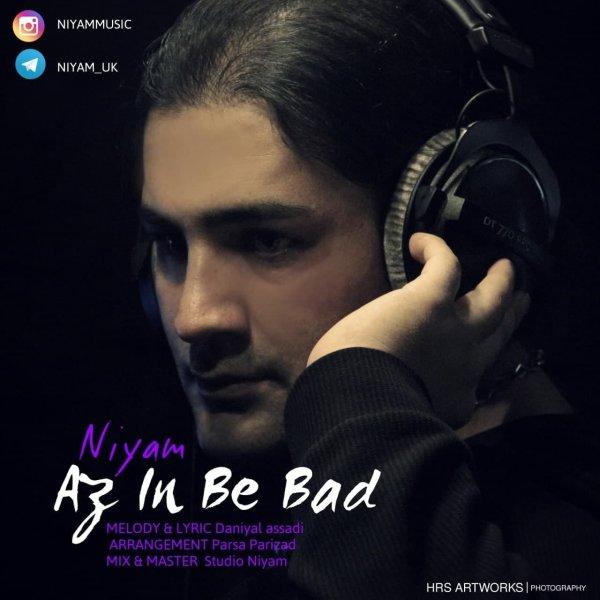 Niyam Uk - Az In Be Bad Song'