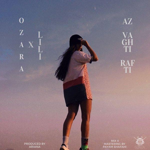 Ozara & Lili - Az Vaghti Rafti Song'
