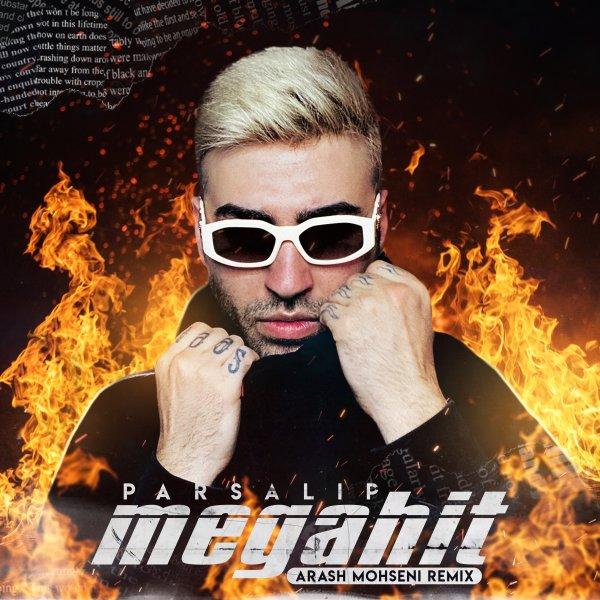 Parsalip - Megahit (Arash Mohseni Remix) Song | پارسالیپ مگاهیت ریمیکس آرش محسنی'