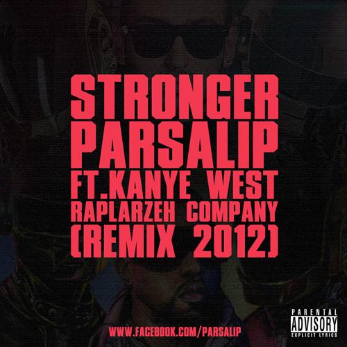 Parsalip - Stronger (Remix) (Ft Kanye West) Song'