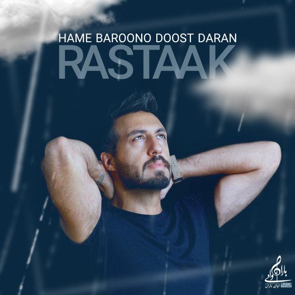 Rastaak - Hame Baroono Doost Daran Song | رستاک همه بارونو دوست دارن'