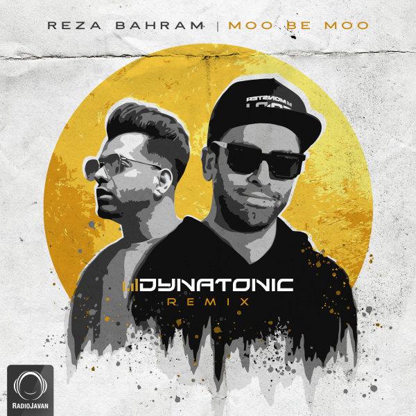 Reza Bahram - Moo Be Moo (Dynatonic Remix) Song   رضا بهرام مو به مو ریمیکس دایناتونیک'