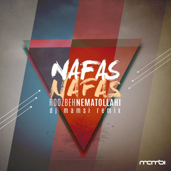 Roozbeh Nematollahi - Nafas Nafas (DJ Mamsi Remix) Song   روزبه نعمت اللهی نفس نفس ریمیکس دی جی ممسی'