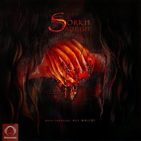 Sadegh - Sorkh Song   صادق سرخ'