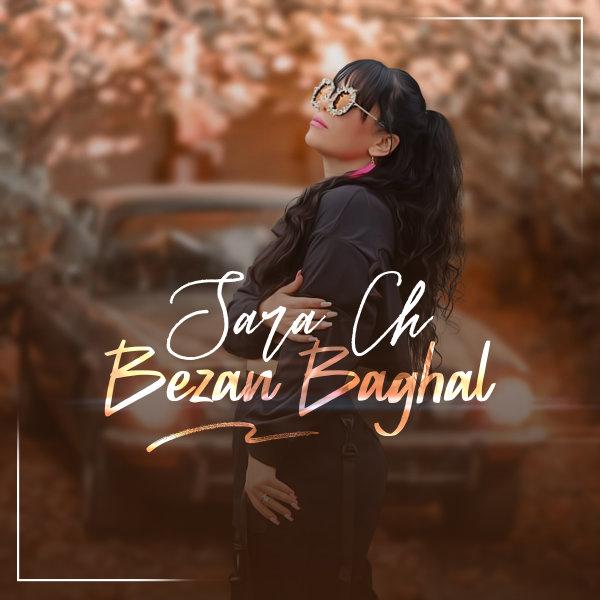 Sara Ch - Bezan Baghal Song'