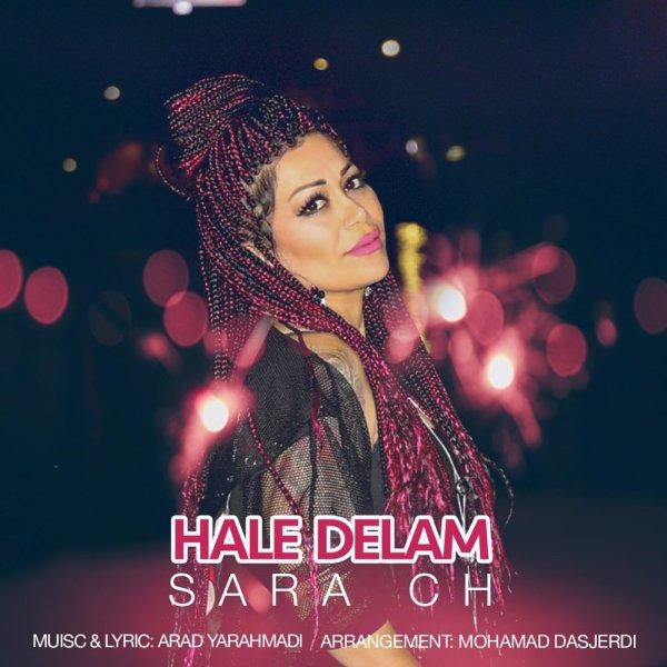 Sara Ch - Hale Delam Song'