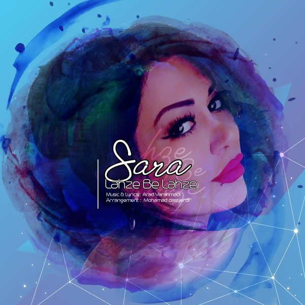 Sara Ch - Lahze Be Lahze Song'