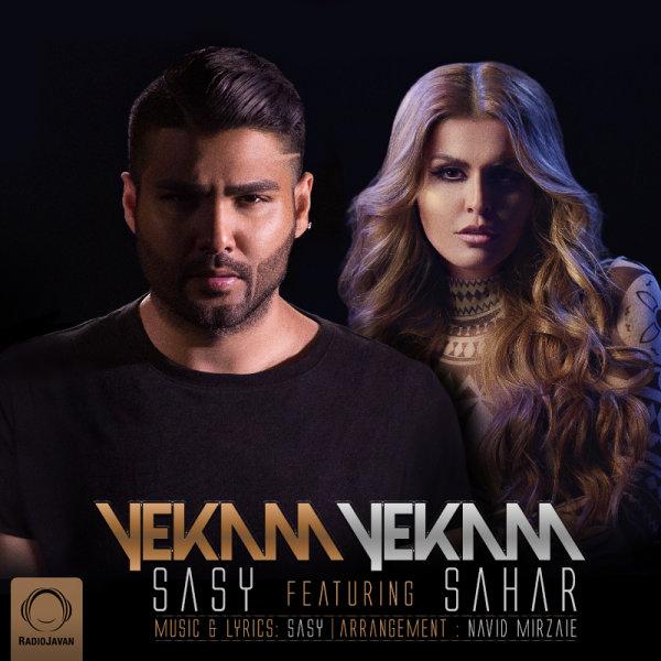 Sasy - Yekam Yekam (Ft Sahar) Song   ساسی یکم یکم سحر'