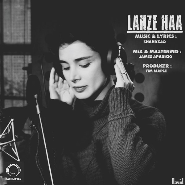 Shahrzad - Lahze Haa Song   شهرزاد لحظه ها'