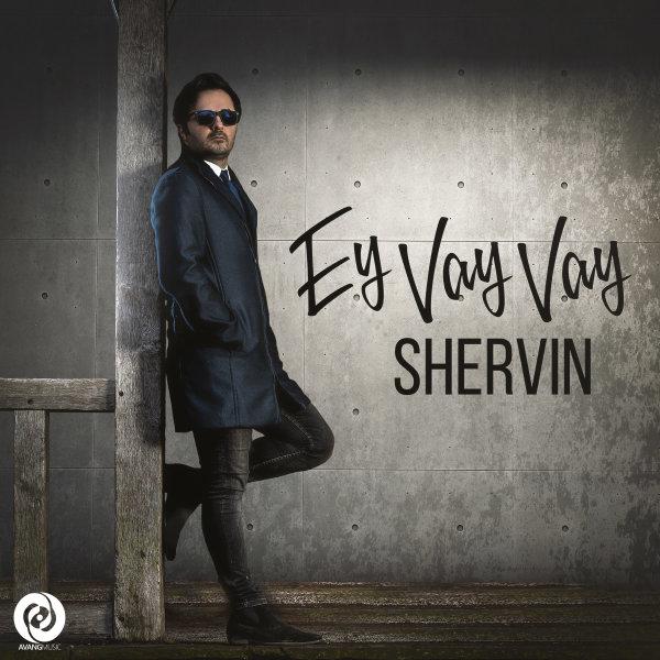 Shervin - Ey Vay Vay Song'