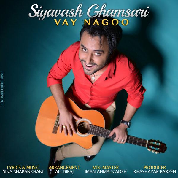 Siavash Ghamsari - Vay Nagoo Song'