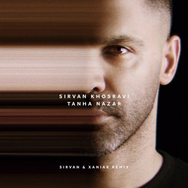 Sirvan Khosravi - Tanha Nazar (Remix) Song   سیروان خسروی تنها نزار ریمیکس'