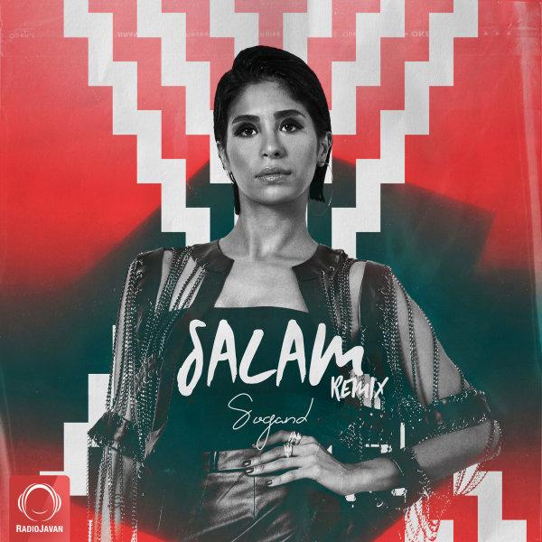 Sogand - Salam (Remix) Song | سوگند سلام ریمیکس'