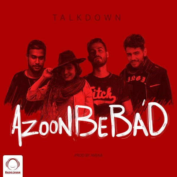 Talk Down - Azoon Be Bad Song   تاک داون ازون به بعد'