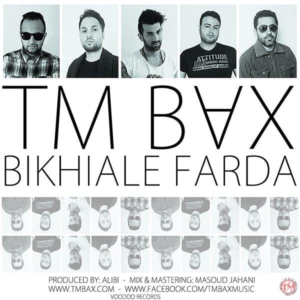 TM Bax - Bikhiale Farda Song | تی ام بکس بیخیال فردا'