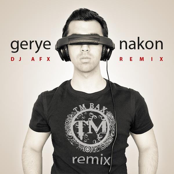 TM Bax - Gerye Nakon (DJ AFX Remix) Song | تی ام بکس گریه نکن ریمیکس دی جی ای اف اکس'