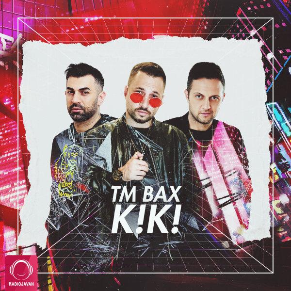 TM Bax - Kiki Song | تی ام بکس کی کی'