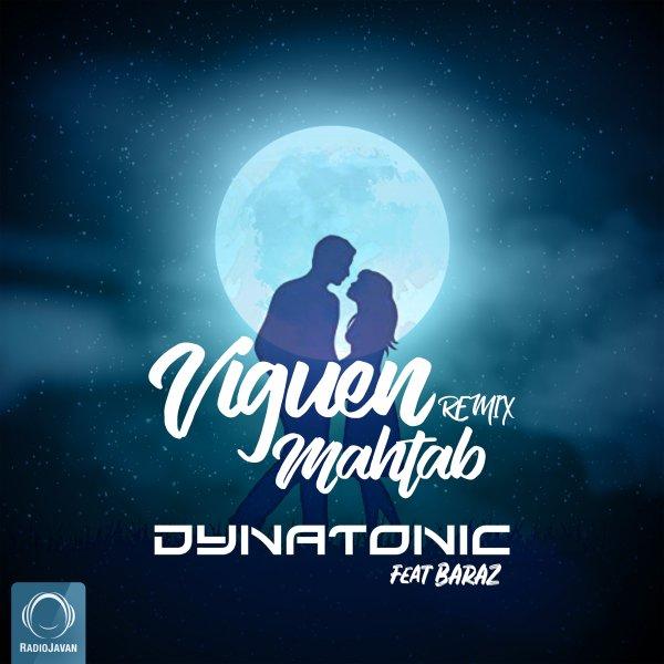 Viguen - Mahtab (Dynatonic & Baraz Remix) Song   ویگن مهتاب دایناتونیک باراز'