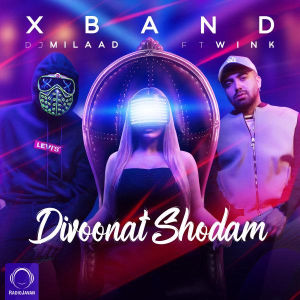 X Band - Divoonat Shodam (Ft Wink) Remix Song | اکس بند, وینک دیوونت شدم ریمیکس'
