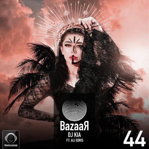 DJ Kia - 'Bazaar 44'