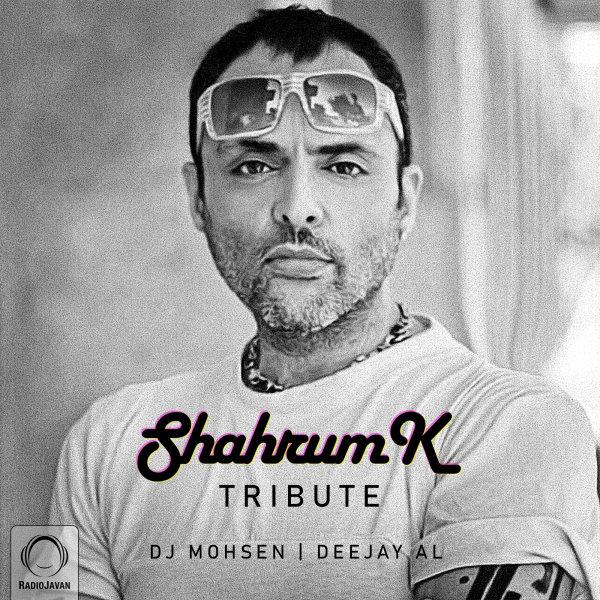 DJ Mohsen & Deejay Al - 'Shahrum K Tribute'