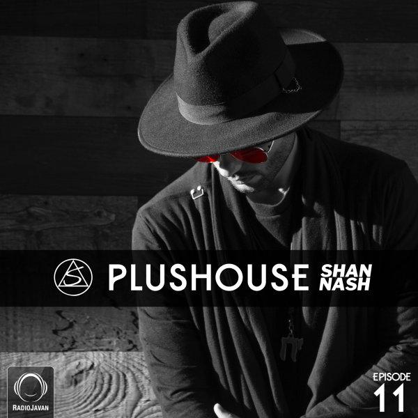 Shan Nash - 'PlusHouse 11'