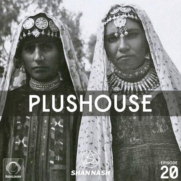 Shan Nash - 'PlusHouse 20'