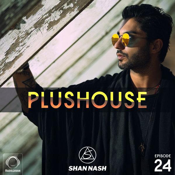 Shan Nash - 'PlusHouse 24'