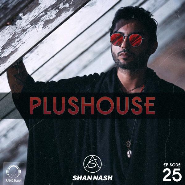 Shan Nash - 'PlusHouse 25'
