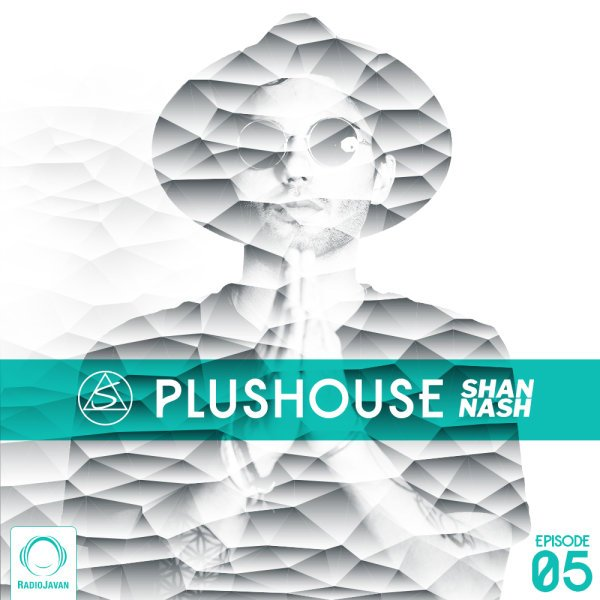 Shan Nash - 'PlusHouse 5'