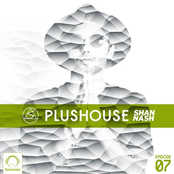 Shan Nash - 'PlusHouse 7'
